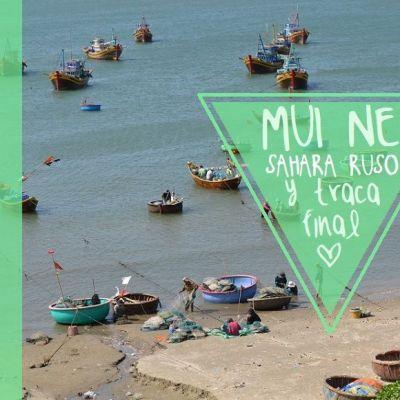 MUI NE: EL SAHARA RUSO Y TRACA FINAL