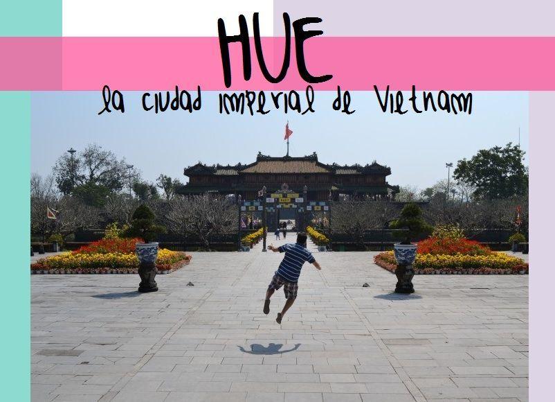 hue-ciudad-imperial-vietnam-que-ver-hacer