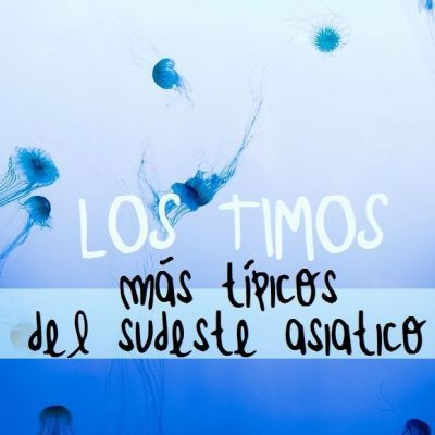 LOS 10 TIMOS MAS COMUNES DEL SUDESTE ASIÁTICO