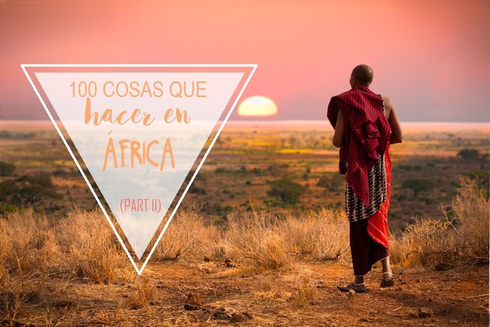 cosas que ver y hacer africa parte 2