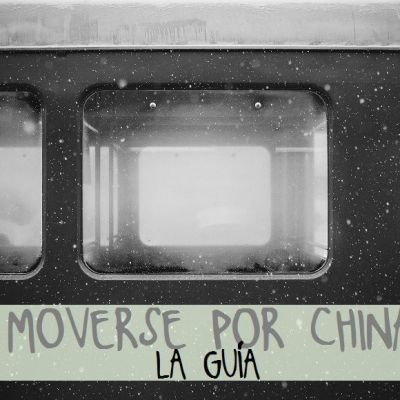 GUÍA DE TRANSPORTE: COMO MOVELSE POL CHINA