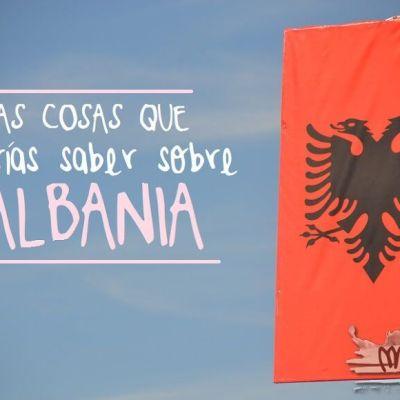 BRAINSTORMING: LAS COSAS QUE DEBERÍAS SABER SOBRE ALBANIA