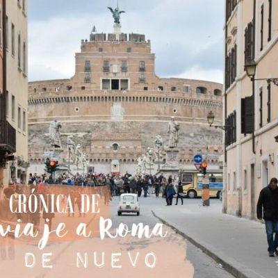 CRÓNICA DE UN VIAJE A ROMA. SIII, OTRA VEZ