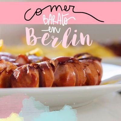 8 RESTAURANTES DONDE COMER EN BERLIN BIEN Y BARATO