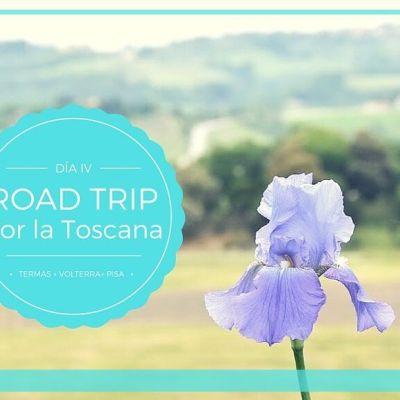 ROAD TRIP POR LA TOSCANA, ETAPA IV: TERMAS + VOLTERRA + PISA
