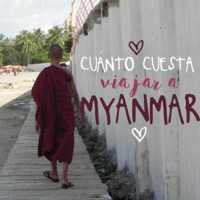 CUÁNTO CUESTA VIAJAR A MYANMAR
