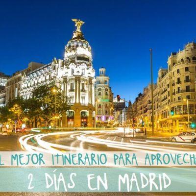 2 DÍAS EN MADRID: NUESTRO ITINERARIO