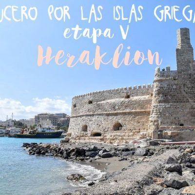 CRUCERO POR LAS ISLAS GRIEGAS. ETAPA 5: HERACLIÓN (CRETA)
