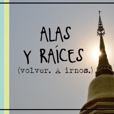 ALAS Y RAÍCES (VOLVER. A IRNOS.)