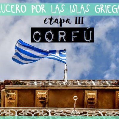 CRUCERO POR LAS ISLAS GRIEGAS. ETAPA 3: CORFÚ