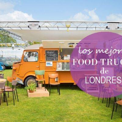 LOS 10 MEJORES FOOD TRUCKS DE LONDRES