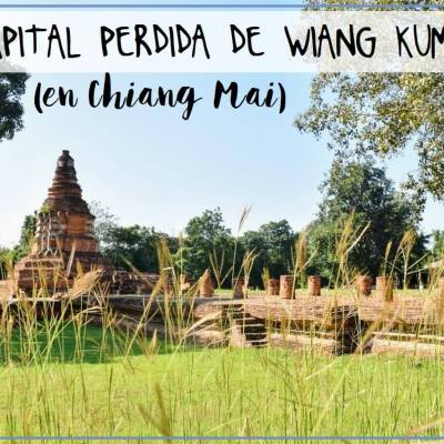 WIANG KUM KAM, LA CAPITAL PERDIDA EN CHIANG MAI
