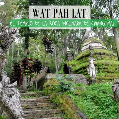 WAT PAH LAT, EL TEMPLO DE LA ROCA INCLINADA EN CHIANG MAI