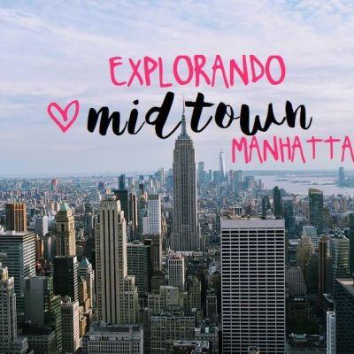 QUÉ VER EN MIDTOWN MANHATTAN: ITINERARIO POR EL CENTRO DE NUEVA YORK