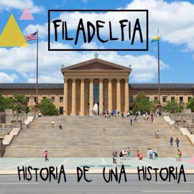 FILADELFIA, HISTORIA DE UNA HISTORIA
