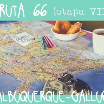 RUTA 66, ETAPA 8: ALBUQUERQUE – GALLUP