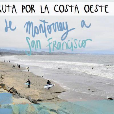 COSTA OESTE DE EE.UU. ETAPA 12: MONTERREY – SAN FRANCISCO