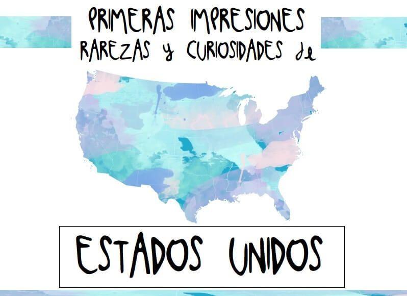 PRIMERAS IMPRESIONES, COSAS RARAS Y CURIOSAS DE ESTADOS UNIDOS