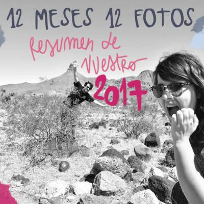 12 MESES, 12 FOTOS (RESUMEN DE NUESTRO 2017)