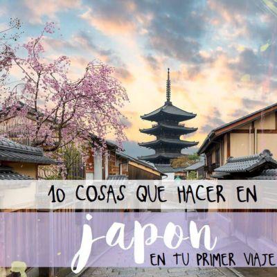 10 COSAS QUE HACER EN JAPÓN (EN TU PRIMER VIAJE)