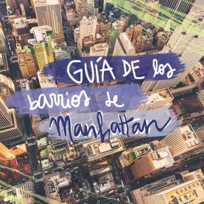 GUÍA DE LOS BARRIOS DE NUEVA YORK (MANHATTAN)