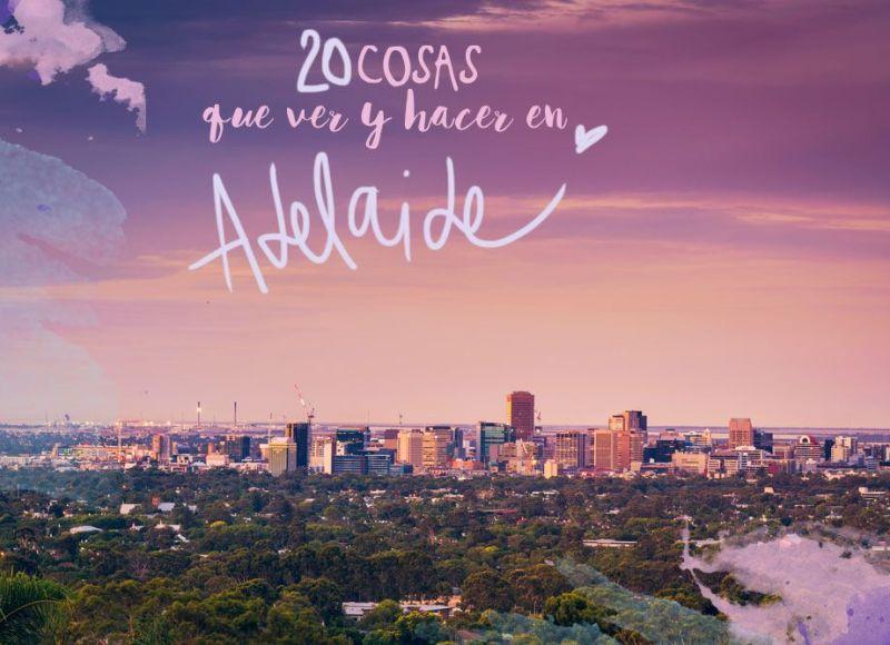 20 COSAS QUE VER Y HACER EN ADELAIDE