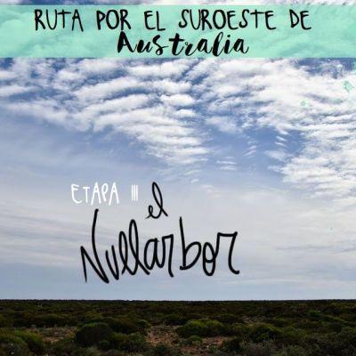 ROADTRIP POR EL SUROESTE DE AUSTRALIA. ETAPA 3: NULLARBOR