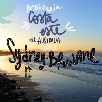 ROADTRIP POR LA COSTA ESTE DE AUSTRALIA. ETAPA 2: DE SÍDNEY A BRISBANE