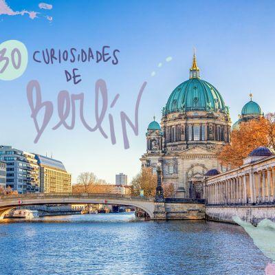 30 CURIOSIDADES DE BERLÍN