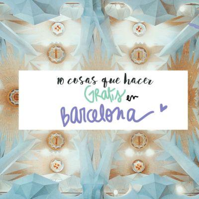 20 COSAS QUE HACER EN BARCELONA GRATIS
