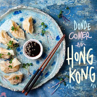8 RESTAURANTES DONDE COMER EN HONG KONG (BIEN Y BARATO)
