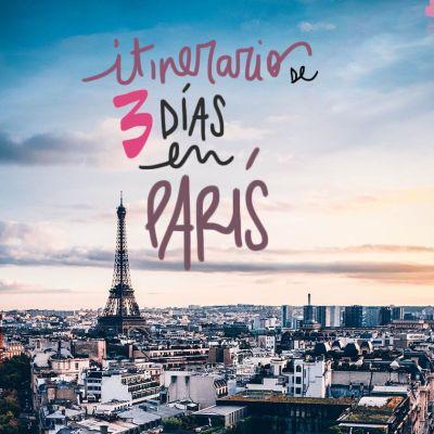 3 DÍAS EN PARÍS, EL MEJOR ITINERARIO