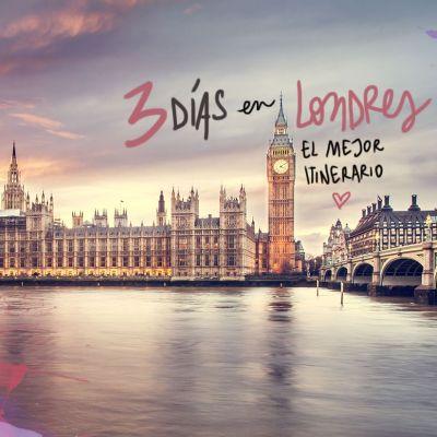 3 DÍAS EN LONDRES, EL MEJOR ITINERARIO