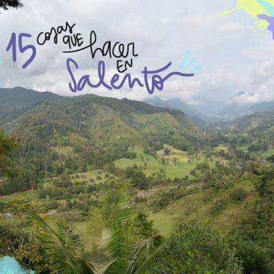 COSAS QUE VER Y HACER EN SALENTO (COLOMBIA)