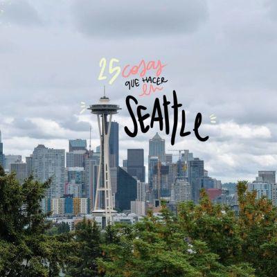25 COSAS QUE VER Y HACER EN SEATTLE