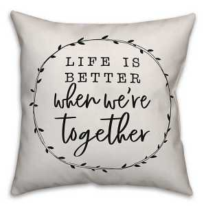 Throw Pillows - Life Is Better Together Pillow