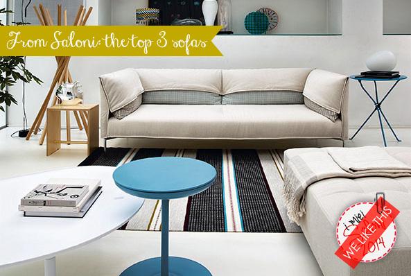 I tre divani più belli, visti ai Saloni 2014.