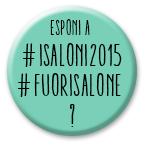 Bottone di avviso per espositori al prossimo Salone del Mobile 2015.