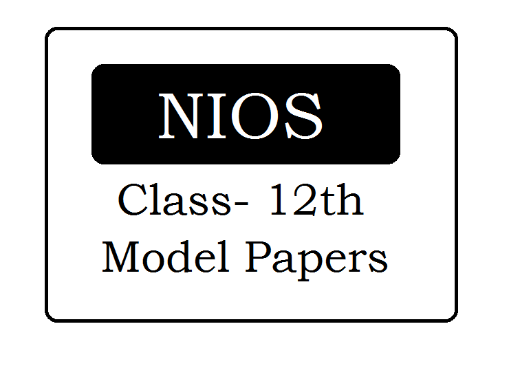 NIOS 12th Model Paper 2021 Pdf Download (*All Subject)