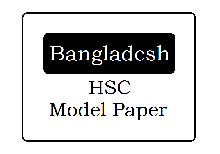 Bangladesh (BD) HSC Model Papers 2019 Dhaka Board (BD) HSC