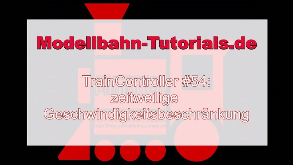 TrainController Tutorial #54 – zeitweilige Geschwindigkeitsbeschränkung