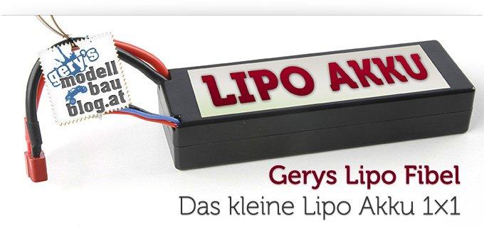 Das kleine Lipo Akku 1×1 – Gerys Lipo Fibel