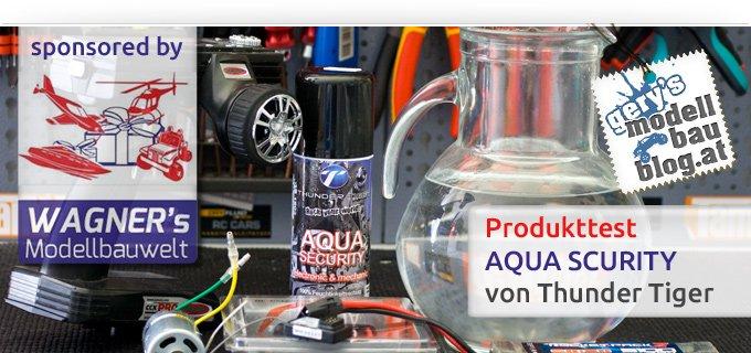 Produkttest: AQUA-SECURITY von Thunder Tiger