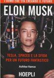 Elon Musk – Tesla, SpaceX e la sfida per un futuro fantastico