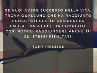 Un metodo pratico per avere successo nella vita - Tony Robbins
