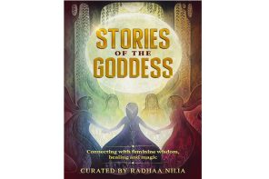 Radhaa Publishing House celebrates the voice of the Goddess in every woman in Stories of the Goddess