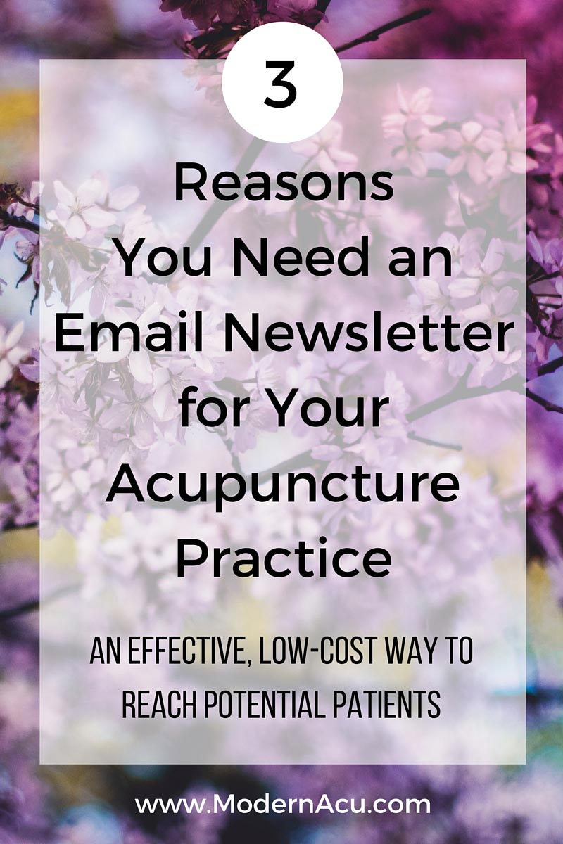 3 Big Reasons Why You Need a Simple Email Newsletter for Your Acupuncture Practice. Get more patients for pennies with a monthly email newsletter. Connect with interested potential patients and keep your practice in the forefront of their minds! via Modern Acupuncture Marketing www.ModernAcu.com