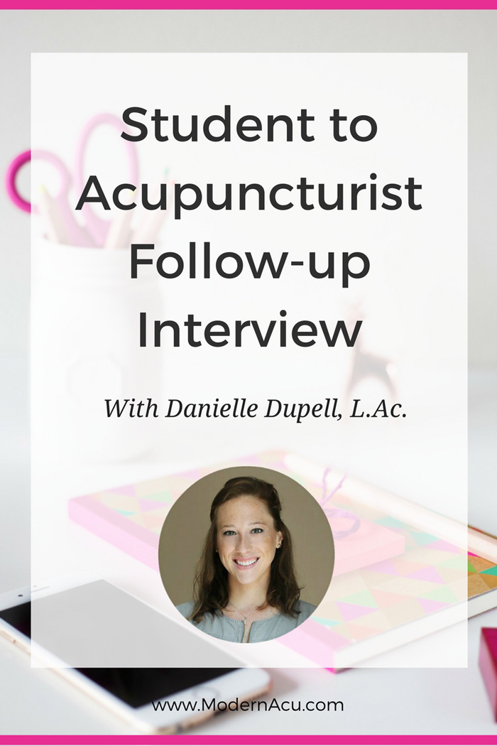 Student to Acupuncturist 1-Year Follow Up Interview - Danielle Dupell of Avenue Acupuncture. www.ModernAcu.com