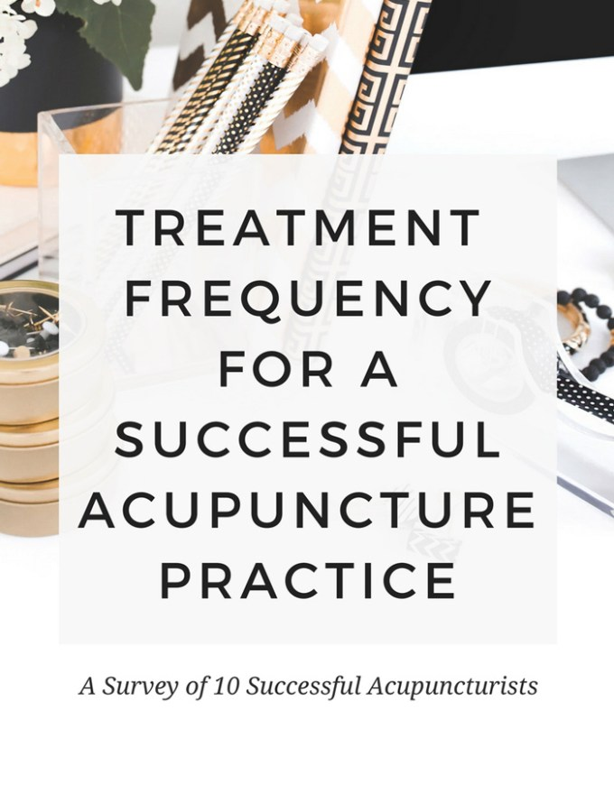 What's the ideal treatment frequency to get the best patient results and make your acupuncture practice successful? I asked 10 super-successful acupuncturists.