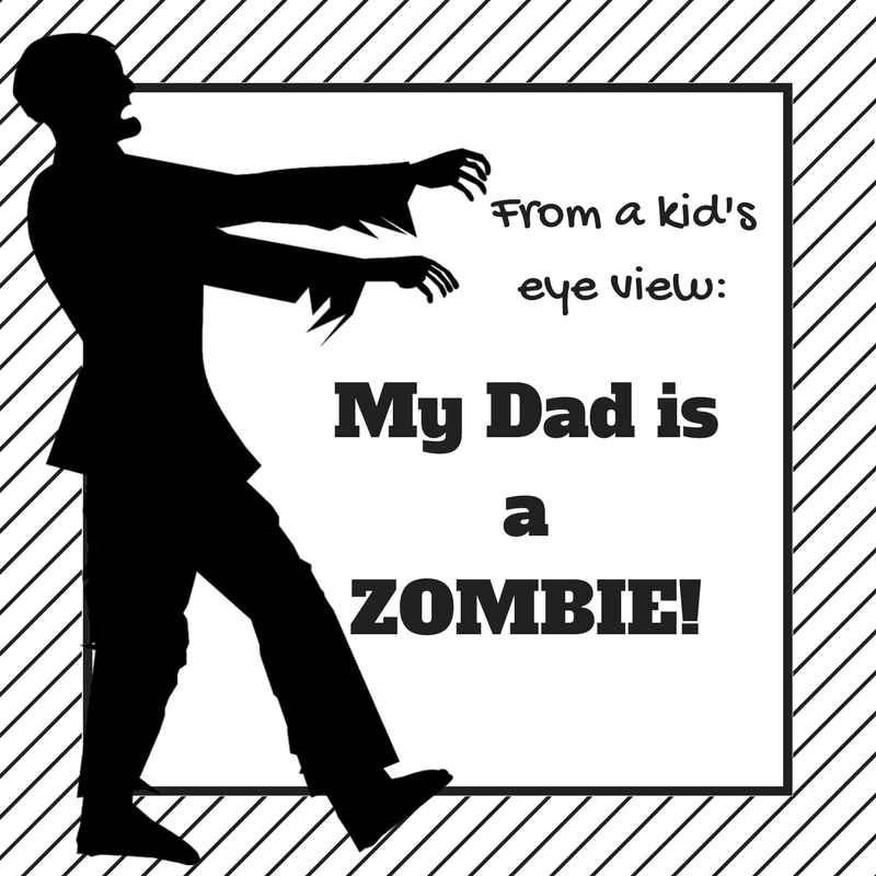 dad, zombie, kids perspective